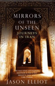Jason Elliot's Mirrors of the Unseen.